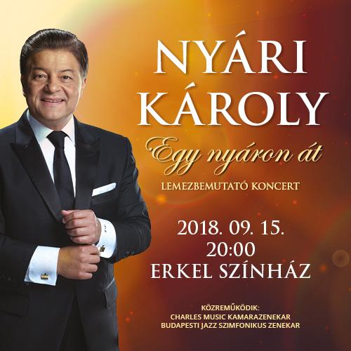 Nyári Károly Egy nyáron át lemezbemutató koncert